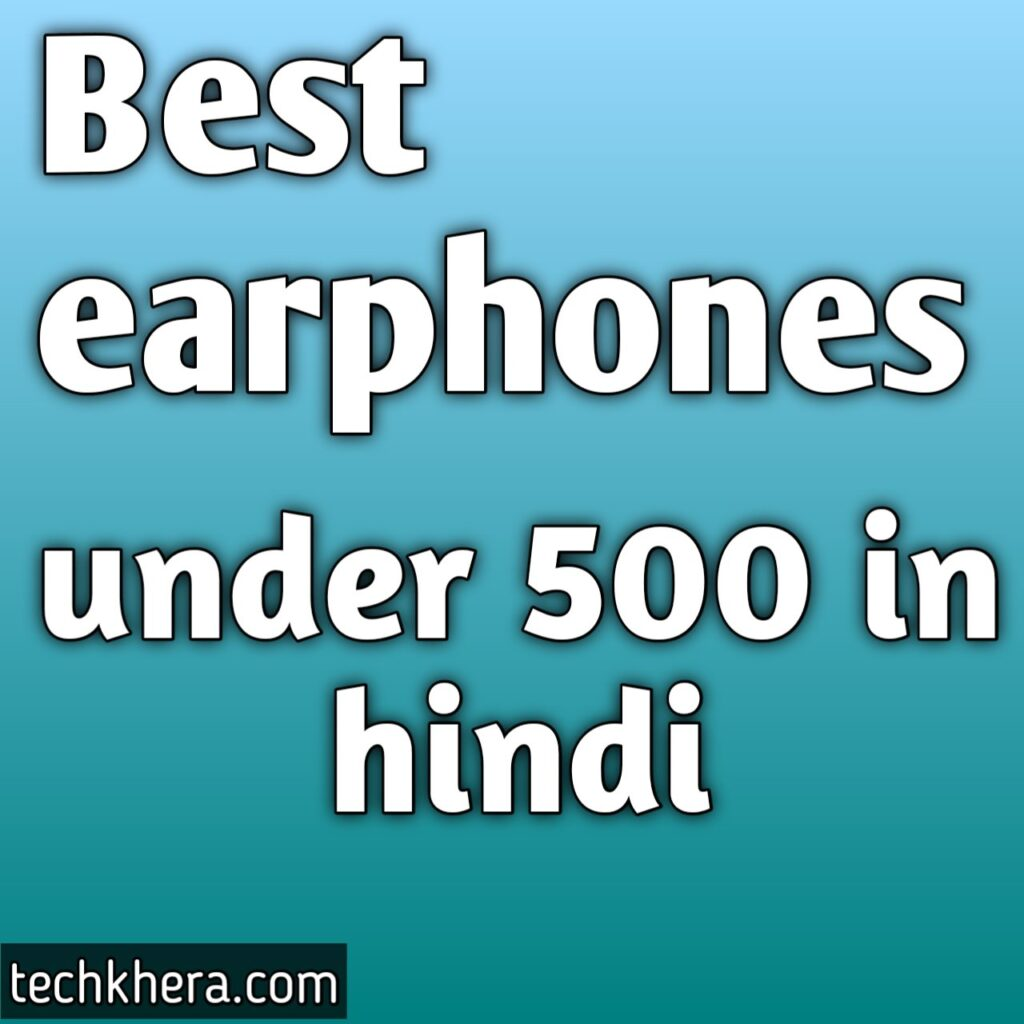 best earphones under 500 hindi