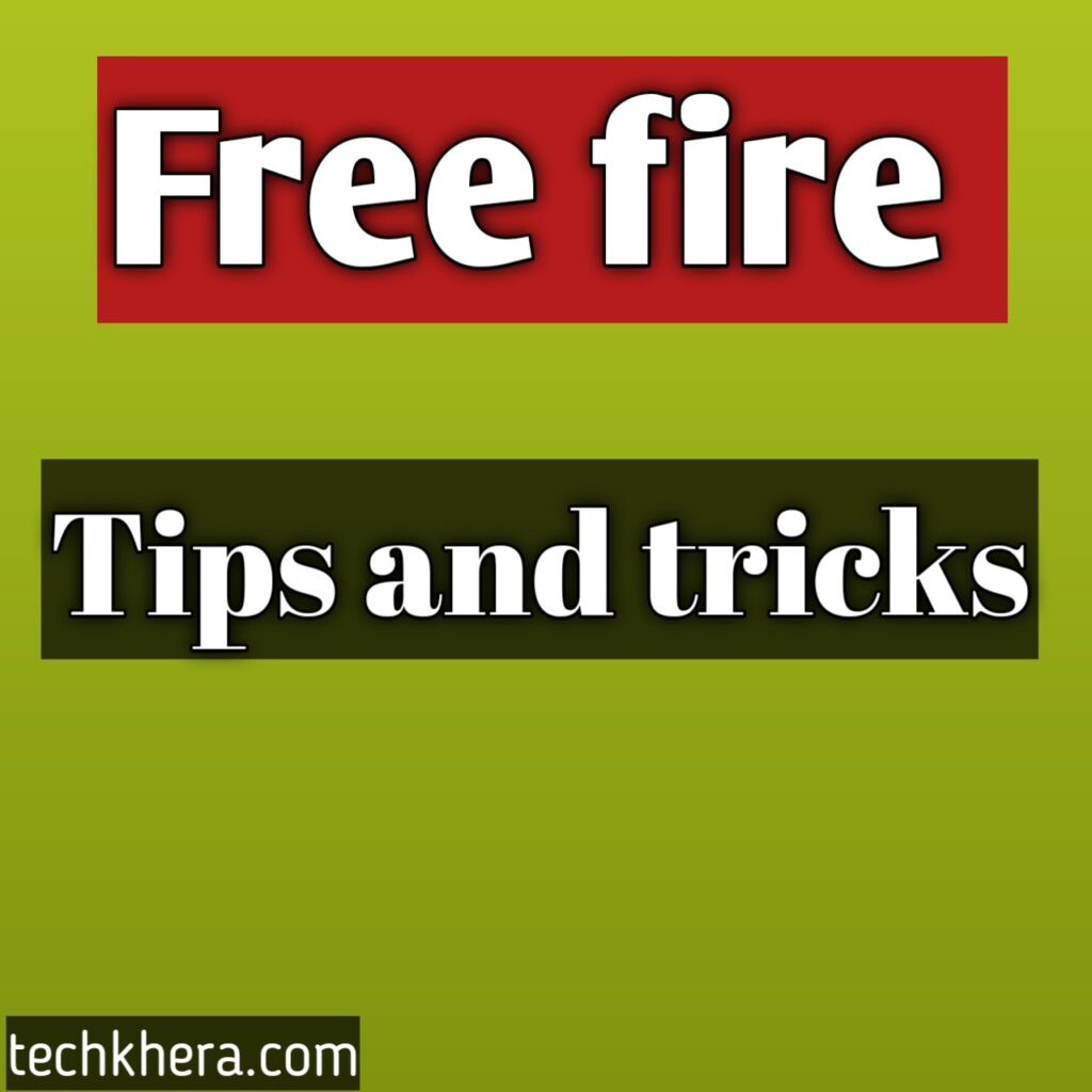 Free fire tips and tricks